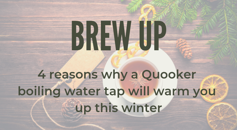 4 reasons to buy a Quooker