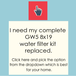 I need my whole GW5 8x19 water filter filter kit replaced from Glacier Water Systems, Northern Ireland.